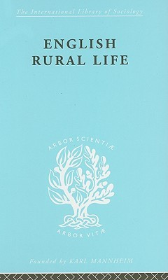 English Rural Life: International Library of Sociology M: Urban and Regional Sociology