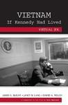 Vietnam If Kennedy Had Lived: Virtual JFK