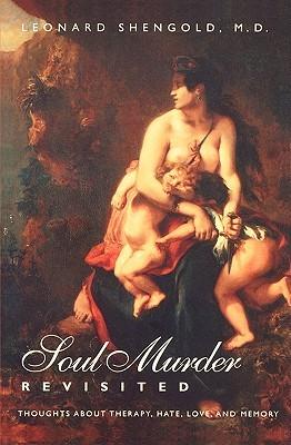 Soul Murder Revisited by Leonard Shengold