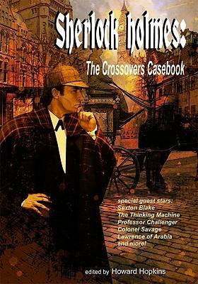 Sherlock Holmes: The Crossovers Casebook