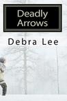 Deadly Arrows (A Fay Cunningham Mystery, #2)