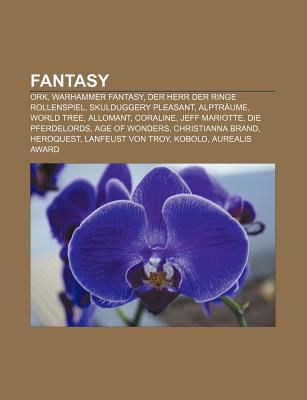 Fantasy: Ork, Warhammer Fantasy, Der Herr Der Ringe Rollenspiel, Skulduggery Pleasant, Alptraume, World Tree, Allomant, Coraline, Jeff Mariotte