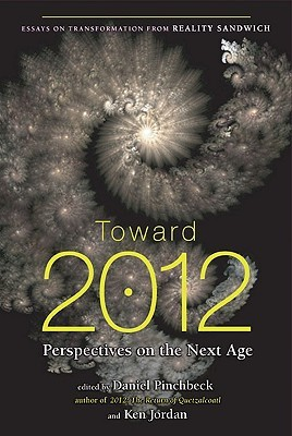 Toward 2012 by Daniel Pinchbeck