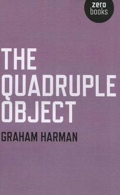 The Quadruple Object by Graham Harman