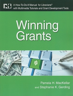 Winning Grants: A How To Do It Manual For Librarians With Multimedia Tutorials And Grant Development Tools (How To Do It Manuals)