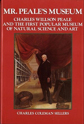Mr. Peale's Museum: Charles Willson Peale and the First Popular Museum of Natural Science and Art FB2 PDF por Charles Coleman Sellers 978-0393057003