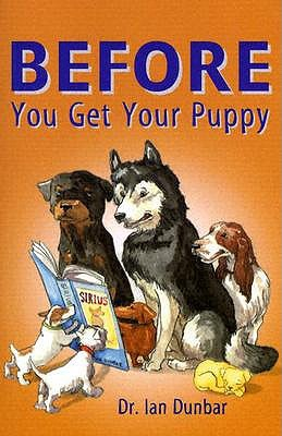 Ebook Before You Get Your Puppy by Ian Dunbar DOC!