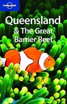 Queensland & the Great Barrier Reef (Lonely Planet Guide)