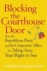 Blocking the Courthouse Door by Stephanie Mencimer