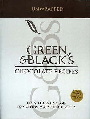 Green And Black's Chocolate Recipes: From The Cacao Pod To Muffins, Mousses And Moles