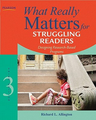 What Really Matters for Struggling Readers by Richard L. Allington