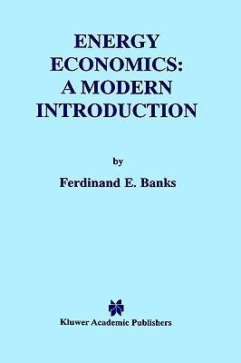 Energy Economics: A Modern Introduction