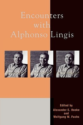 Encounters with Alphonso Lingis by Alexander E. Hooke