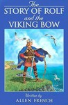 The Story of Rolf & the Viking Bow