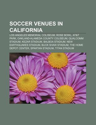 Soccer Venues in California: Los Angeles Memorial Coliseum, Rose Bowl, AT&T Park, Oakland-Alameda County Coliseum, Qualcomm Stadium