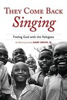 They Come Back Singing: Finding God with the Refugees