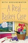 A Real Basket Case (Claire Hanover, Gift Basket Designer, #1)