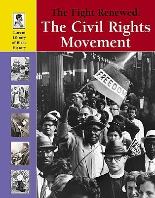 The Fight Renewed: The Civil Rights Movement