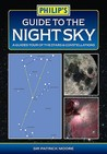 Philip's Guide to the Night Sky: A Guided Tour of the Stars & Constellations. Sir Patrick Moore