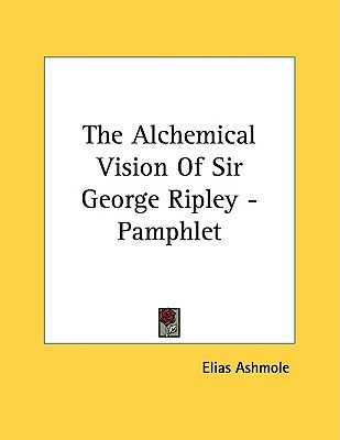 The Alchemical Vision of Sir George Ripley - Pamphlet