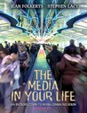 The Media In Your Life: An Introduction To Mass Communication
