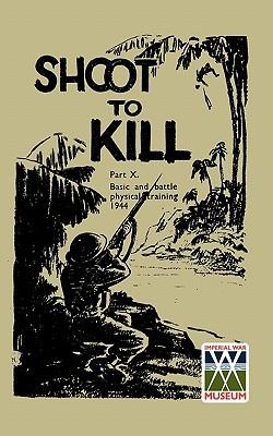 Shoot to Killbasic and Battle Physical Training