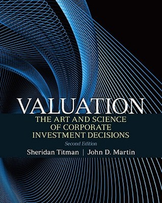 Valuation: The Art and Science of Corporate Investment Decisions