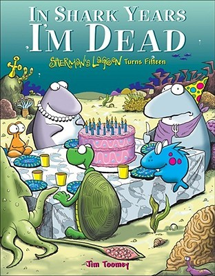 In Shark Years I'm Dead by Jim Toomey