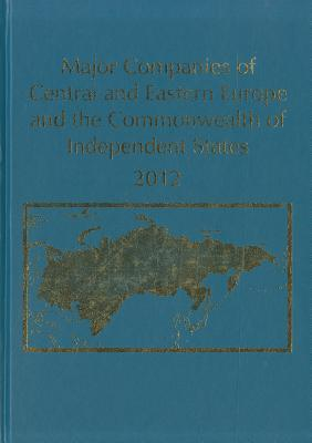 Major Companies of Central & Eastern Europe and the Commonwealth of Independent States 2012