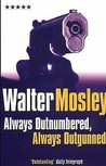 Always Outnumbered, Always Outgunned by Walter Mosley