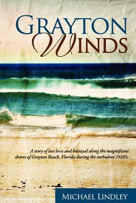 Grayton Winds: A Suspenseful Family Saga of Love, Betrayal and Life's Difficult Compromises.