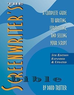The Screenwriter's Bible by David Trottier