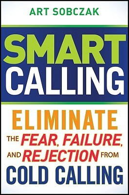 Smart Calling by Art Sobczak