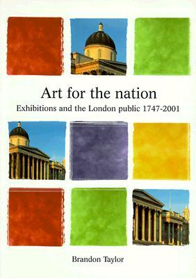 Art for the Nation: Exhibitions and the London Public, 1747-2001