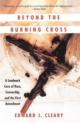 Beyond the Burning Cross: A Landmark Case of Race, Censorship, and the First Amendment por Edward J. Cleary 978-0679747031 EPUB MOBI