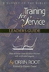 Training For Service: A Survey Of The Bible Leader's Guide
