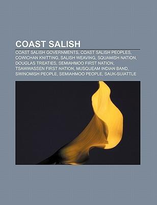 Coast Salish: Coast Salish Governments, Coast Salish Peoples, Cowichan Knitting, Salish Weaving, Squamish Nation, Douglas Treaties