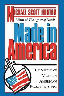 Made in America by Michael S. Horton