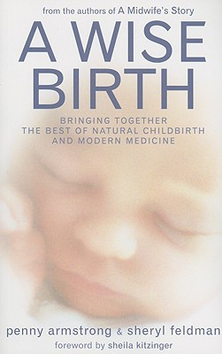 a-wise-birth-bringing-together-the-best-of-natural-childbirth-and-modern-medicine