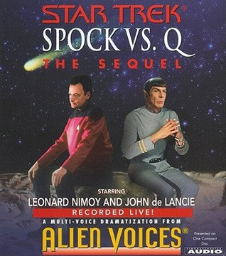 Spock Vs Q: The Sequel (Star Trek: Spock Vs. Q, #2)
