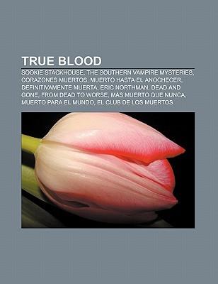 True Blood: Sookie Stackhouse, the Southern Vampire Mysteries, Corazones Muertos, Muerto Hasta El Anochecer, Definitivamente Muerta