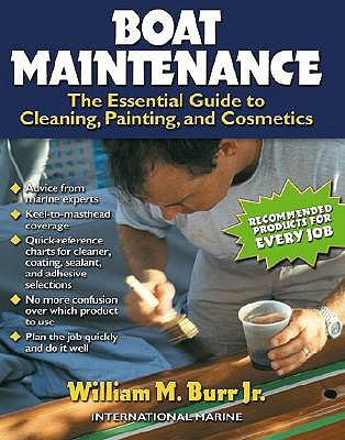 Boat Maintenance: The Essential Guide Guide to Cleaning, Painting, and Cosmetics: The Essential Guide Guide to Cleaning, Painting, and Cosmetics