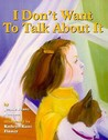 I Don't Want to Talk about It by Jeanie Franz Ransom