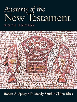 Anatomy of the New Testament: A Guide to Its Structure and Meaning ...