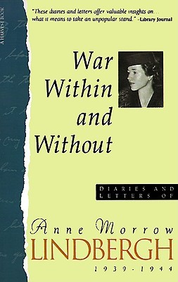 War Within & Without: Diaries and Letters of Anne Morrow Lindbergh, 1939-1944