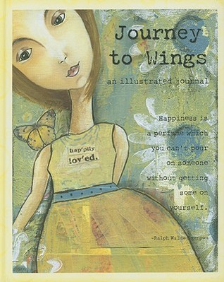 Journey to Wings: An Illustrated Journal by Kelly Rae Roberts