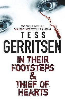 In Their Footsteps / Thief Of Hearts by Tess Gerritsen