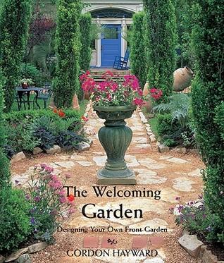 The Welcoming Garden: Designing Your Own Front Garden