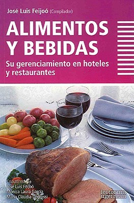 Alimentos Y Bebidas. Su Gerenciamiento En Hoteles Y Restaurantes (Tematica Empresarial)