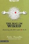 The Way I'm Wired Devotional by Katie Brazelton
